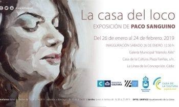 """Mañana, inauguración de la exposición de Paco Sanguino """"La Casa del Loco"""""""