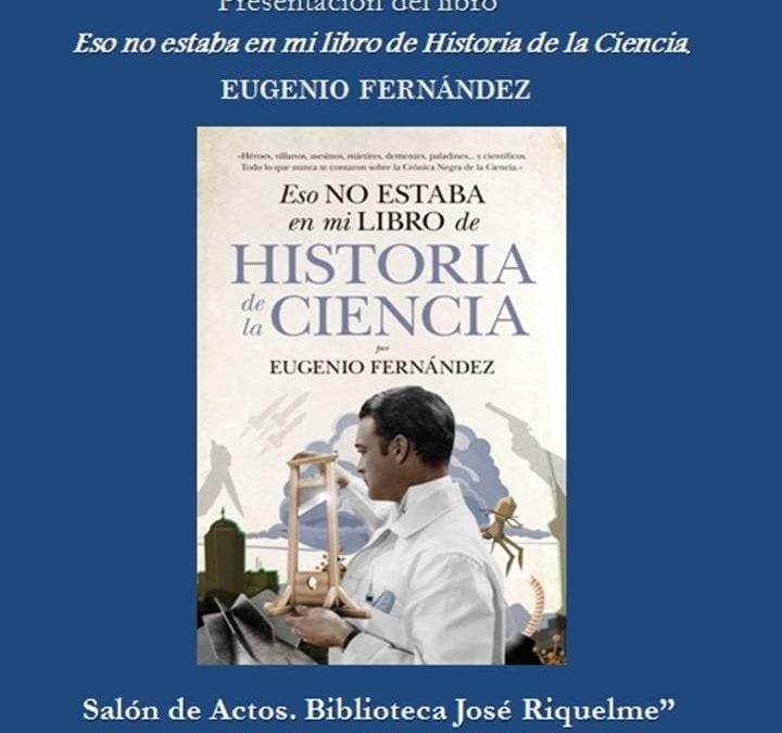 """Eugenio Fernández presentará el jueves en la biblioteca su libro """"Eso no estaba en mi libro de Historia de la Ciencia"""""""